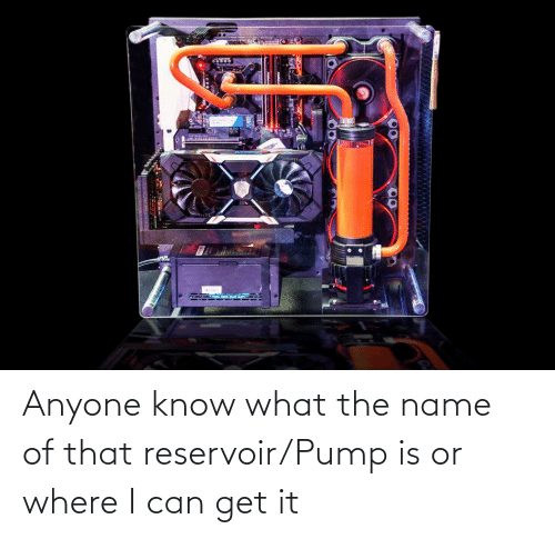 Anyone Know, Can, and Name: Anyone know what the name of that reservoir/Pump is or where I can get it