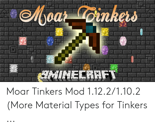 Aoar Coinkers HINECRAFT Moar Tinkers Mod 11221102 More