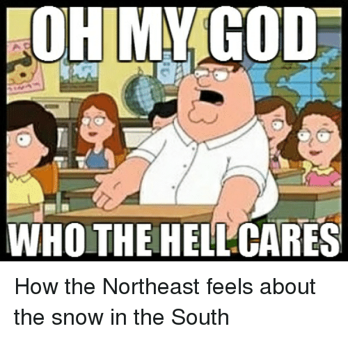 Aohimmigod Who The Hell Cares How The Northeast Feels About The Snow