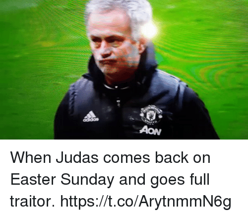 Easter, Soccer, and Sunday: AON When Judas comes back on Easter Sunday and goes full traitor. https://t.co/ArytnmmN6g