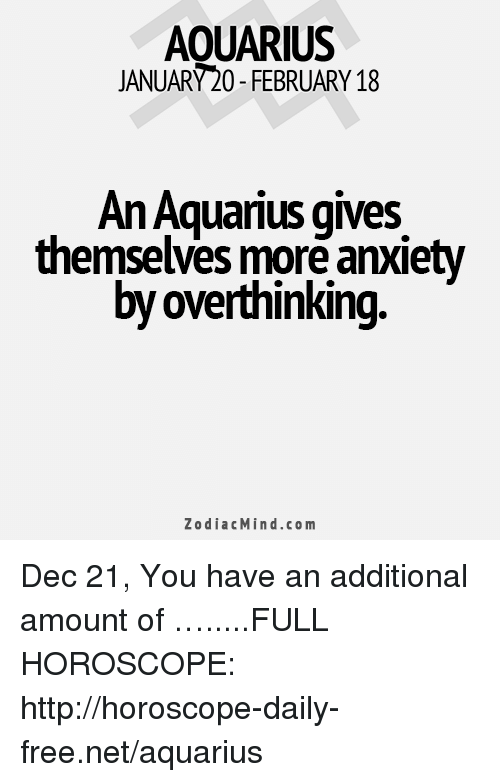 AOUARIUS JANUARY20- FEBRUARY 18 an Aquarius Qives Themselves More