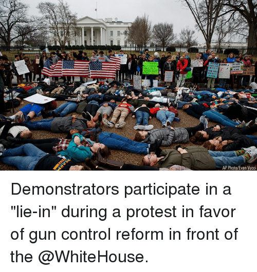 "Memes, Protest, and Control: AP Photo/Evan Vucc Demonstrators participate in a ""lie-in"" during a protest in favor of gun control reform in front of the @WhiteHouse."
