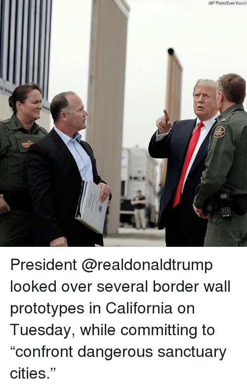 "Memes, California, and 🤖: AP Photo/Evan Vucci) President @realdonaldtrump looked over several border wall prototypes in California on Tuesday, while committing to ""confront dangerous sanctuary cities."""