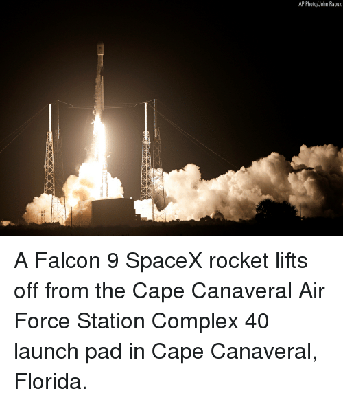 Complex, Memes, and Air Force: AP Photo/John Raoux A Falcon 9 SpaceX rocket lifts off from the Cape Canaveral Air Force Station Complex 40 launch pad in Cape Canaveral, Florida.