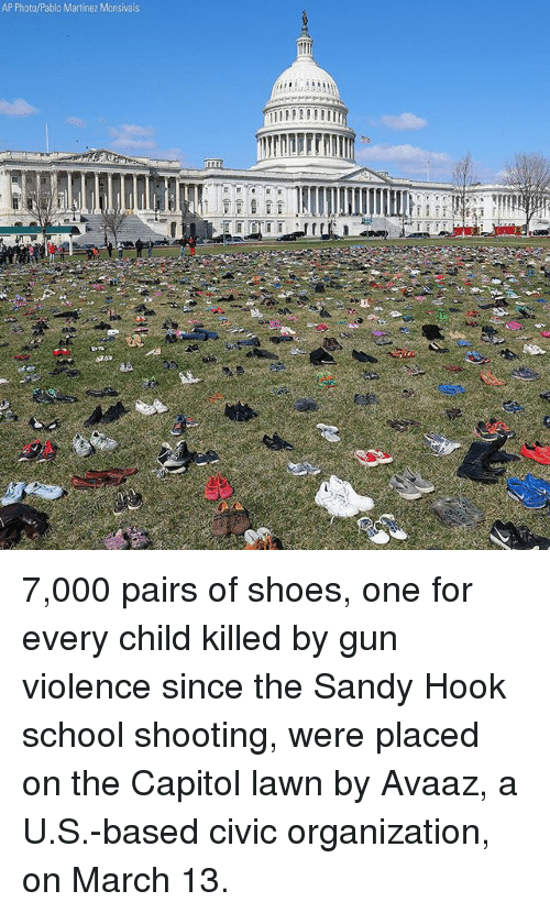 Memes, School, and Shoes: AP Photo/Pablo Martinez Monsivais  rrn 7,000 pairs of shoes, one for every child killed by gun violence since the Sandy Hook school shooting, were placed on the Capitol lawn by Avaaz, a U.S.-based civic organization, on March 13.