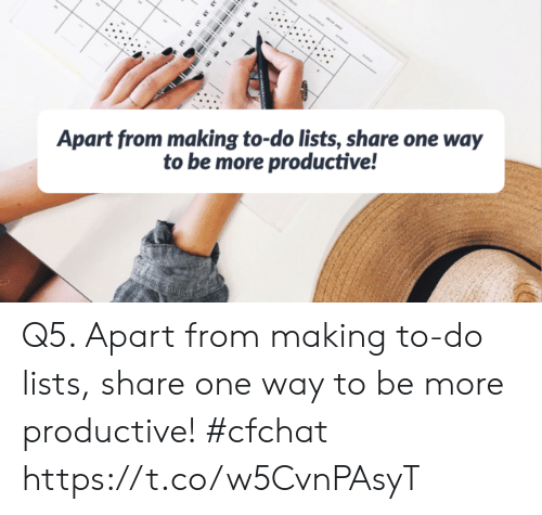 Memes, 🤖, and One: Apart from making to-do lists, share one way  to be more productive! Q5. Apart from making to-do lists, share one way to be more productive!   #cfchat https://t.co/w5CvnPAsyT