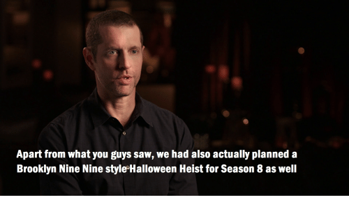Saw, Brooklyn, and Brooklyn Nine Nine: Apart from what you guys saw, we had also actually planned a  Brooklyn Nine Nine style°Halloween Heist for Season 8 as well