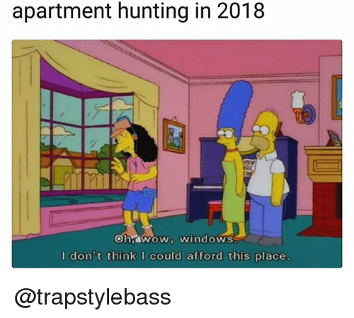 Windows, Hunting, And Dank Memes: Apartment Hunting In 2018 OhWOW Windows I  Don