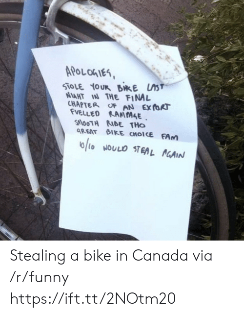 Fam, Funny, and Canada: APoLohIes  AHT IAN THE FIN  CHAPTER oF AN Ex foR  VELLED KAMIAAE  SlooTH RIDE THo  GREAT GIKE CHOICE FAm Stealing a bike in Canada via /r/funny https://ift.tt/2NOtm20