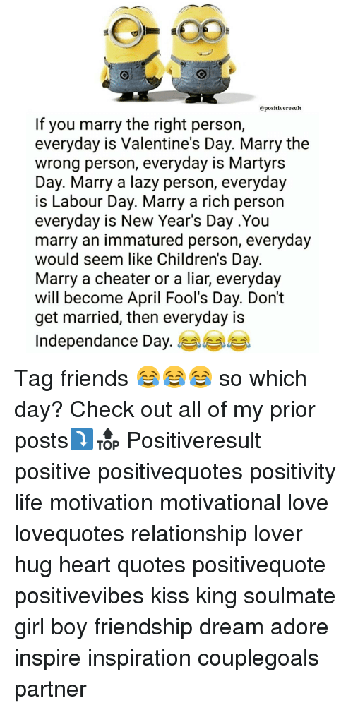 Apositiveresult if You Marry the Right Person Everyday Is ...