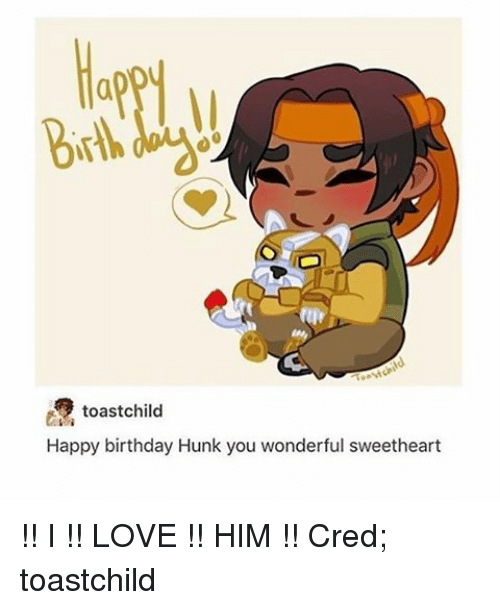 App Toast Child Happy Birthday Hunk You Wonderful Sweetheart I