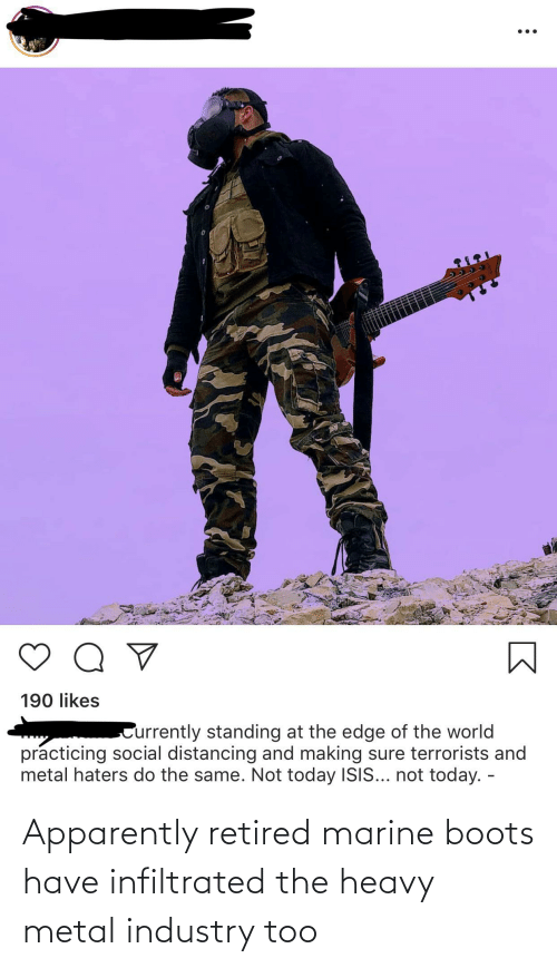 Apparently, Boots, and Metal: Apparently retired marine boots have infiltrated the heavy metal industry too