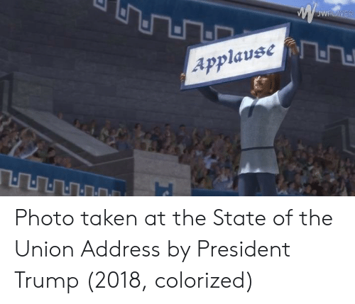 State of the Union Address, Taken, and Trump: Applause Photo taken at the State of the Union Address by President Trump (2018, colorized)