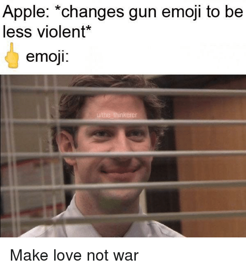 Apple, Emoji, and Love: Apple: *changes gun emoji to be  less violent*  emoji Make love not war