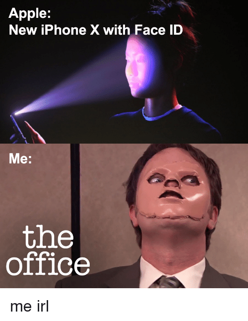 Apple, Iphone, and The Office: Apple:  New iPhone X with Face ID  Me:  the  office