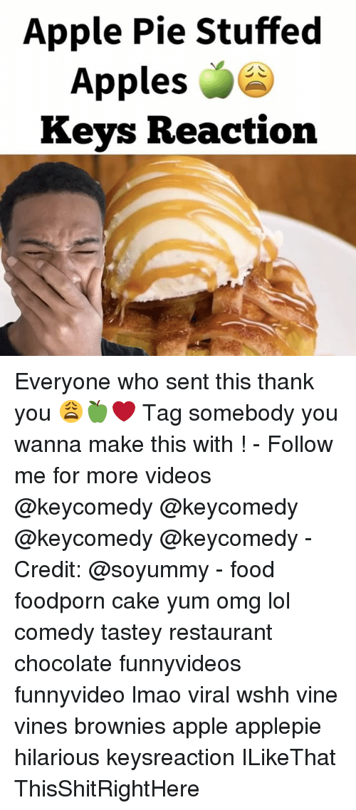 Apple, Food, and Lmao: Apple Pie Stuffed  Apples  Keys Reaction Everyone who sent this thank you 😩🍏❤️ Tag somebody you wanna make this with ! - Follow me for more videos @keycomedy @keycomedy @keycomedy @keycomedy - Credit: @soyummy - food foodporn cake yum omg lol comedy tastey restaurant chocolate funnyvideos funnyvideo lmao viral wshh vine vines brownies apple applepie hilarious keysreaction ILikeThat ThisShitRightHere