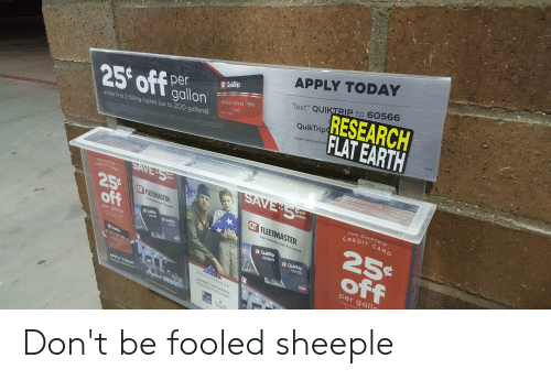 APPLY TODAY T QuikTrip RESEARCH FLAT EARTH Text QUIKTRIP to