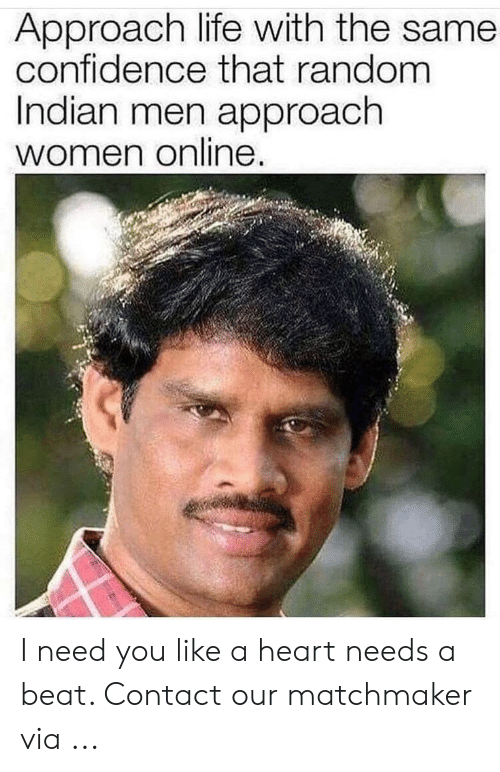 Approach Life With the Same Confidence That Random Indian