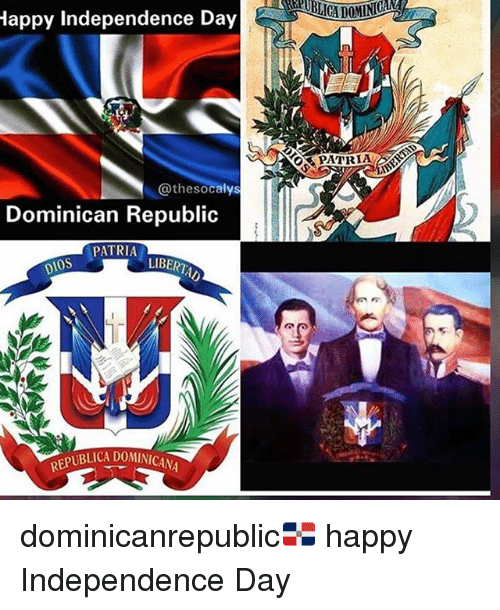 Appy Independence Day PATRIAK Dominican Republic TRIA LBERTAD DIOS - Dominican republic independence day