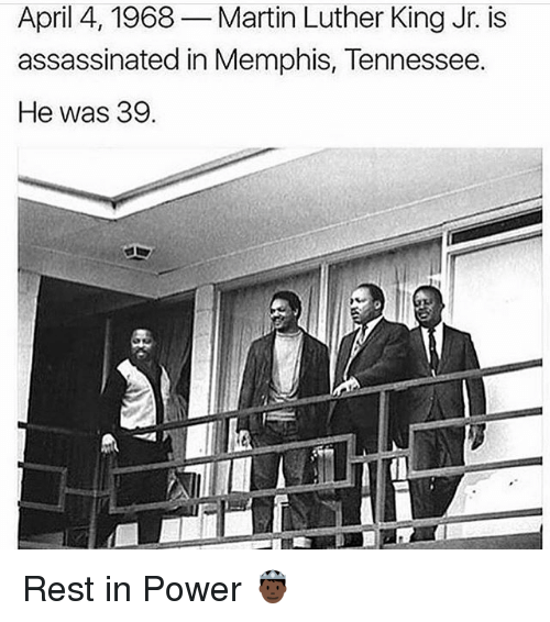 April 4 1968 Martin Luther King Jr Is Assassinated In Memphis