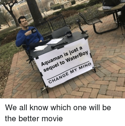 Aquaman Is Just a Sequel to WaterBoy CHANGE MY MIND | Movie