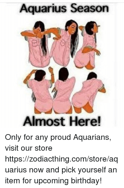 Aquarius Season Almost Here! Only for Any Proud Aquarians
