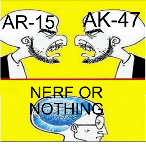 Dank Memes, Ar 15, and Nerf: AR-15  K-4  NERF FOR  NOTHIN