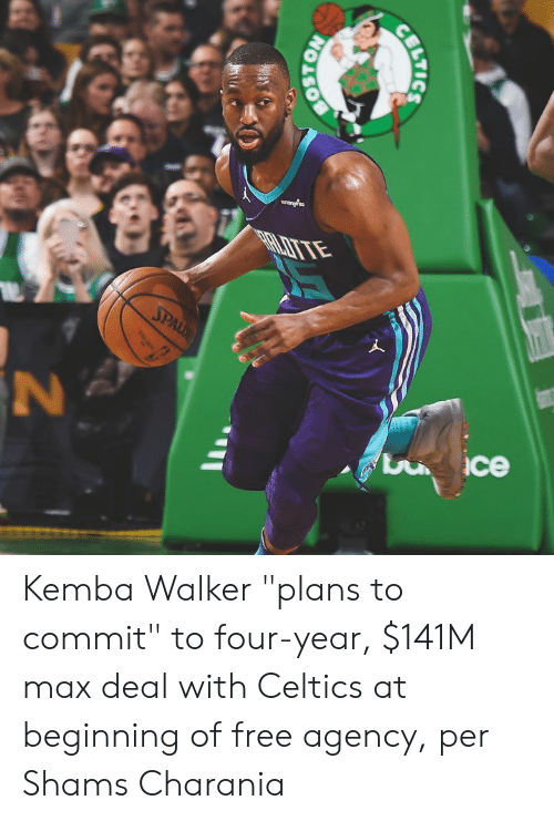 """Boston, Celtics, and Free: arardea  SPALD  ce  BOSTON  BILTICS Kemba Walker """"plans to commit"""" to four-year, $141M max deal with Celtics at beginning of free agency, per Shams Charania"""