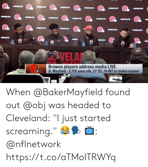 "Memes, Browns, and Cleveland: ARC  PiO  VELA  Browns players address media LIVE  B. Mayfield: 3,725 pass yds, 27 TD, 14 INT in rookie season When @BakerMayfield found out @obj was headed to Cleveland:  ""I just started screaming."" 😂🗣  📺: @nflnetwork https://t.co/aTMoITRWYq"