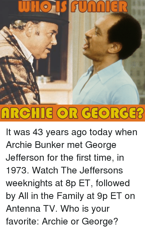 Archie Or George It Was 43 Years Ago Today When Archie Bunker Met
