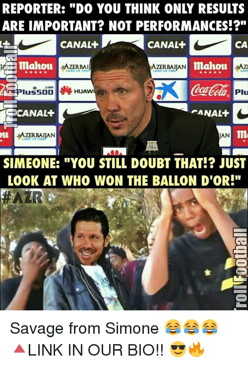 """Memes, Doubt, and 🤖: ARE IMPORTANT? NOT PERFORMANCES!?""""  CA  CANAL  CANAL+  Emahou  JAZERBAI  AZERBAIJAN  JAZ  LAN  HUAW  OCANALF  AZERBAIJAN  SIMEONE: """"YOU STILL DOUBT THAT!? JUST  LOOK AT WHO WON THE BALLON D'OR!"""" Savage from Simone 😂😂😂 🔺LINK IN OUR BIO!! 😎🔥"""