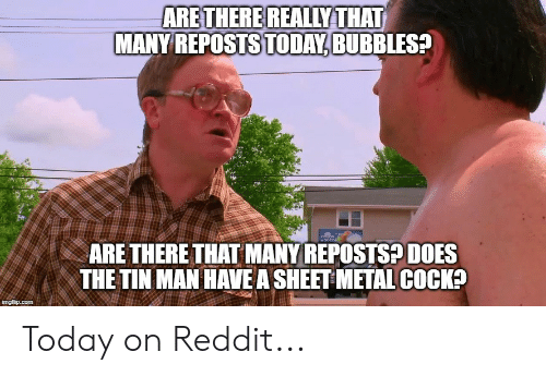 ARE THERE REALLY THAT MANY REPOSTS TODAY BUBBLES? ARE THERE