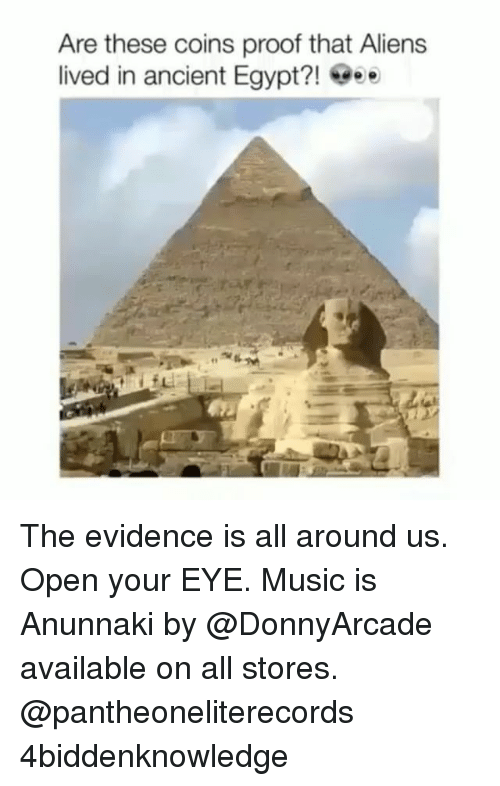 Memes, Music, and Aliens: Are these coins proof that Aliens  lived in ancient Egypt?! eee The evidence is all around us. Open your EYE. Music is Anunnaki by @DonnyArcade available on all stores. @pantheoneliterecords 4biddenknowledge