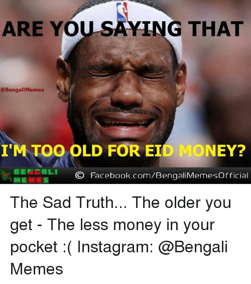 ARE YO YING THAT Memes I'M TOO OLD FOR ET NEY? BERTH ALI O