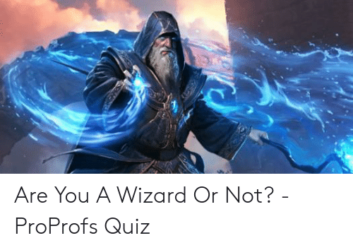 Are You a Wizard or Not? - ProProfs Quiz | Quiz Meme on ME ME