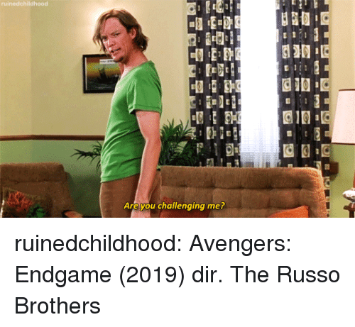 Target, Tumblr, and Avengers: Are you challenging me? ruinedchildhood: Avengers: Endgame (2019) dir. The Russo Brothers