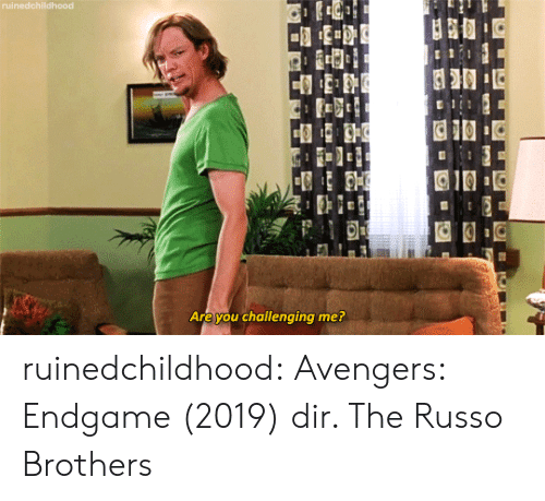 Tumblr, Avengers, and Blog: Are you challenging me? ruinedchildhood: Avengers: Endgame (2019) dir. The Russo Brothers