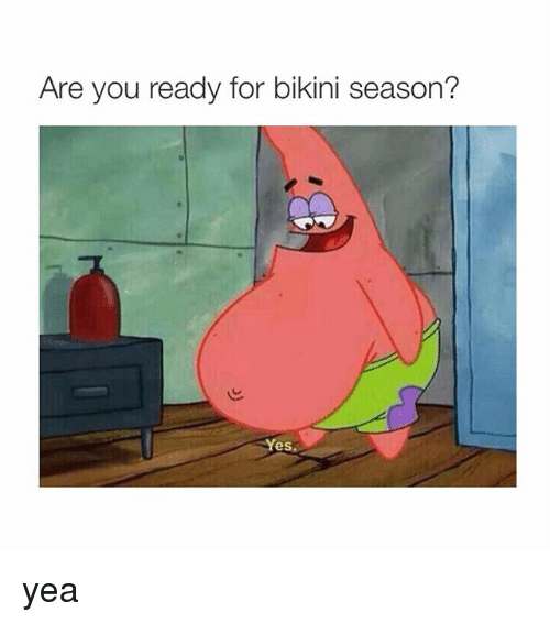 Are you ready for bikini season pics