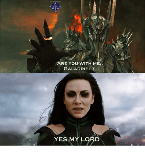 Are You With Me Galadriel Yesmy Lord Meme On Meme