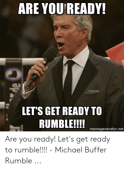 Are You Ready To Rumble
