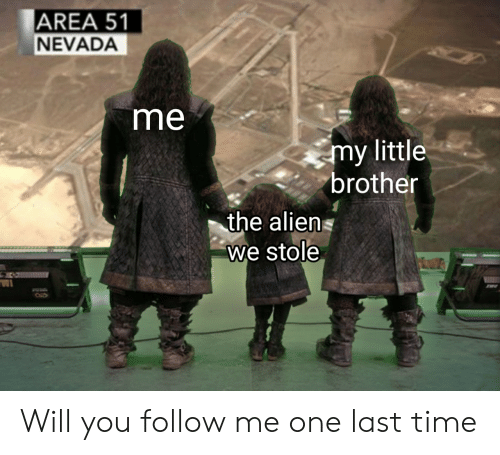 AREA 51 NEVADA Me My Little Brother the Aliens We Stole Will You