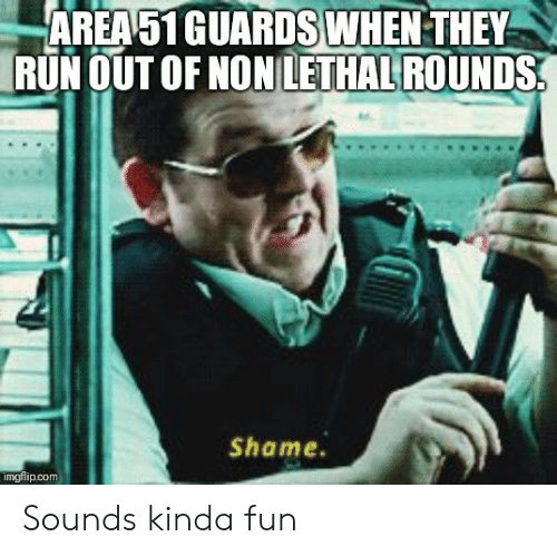area51-guards-when-they-run-out-of-non-l
