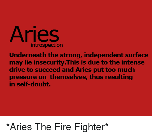 Aries Introspection Underneath the Strong Independent