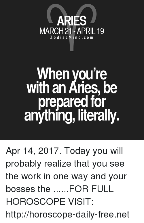 ARIES MARCH 21-April 19 Z O D I a C M I N D C O M When You