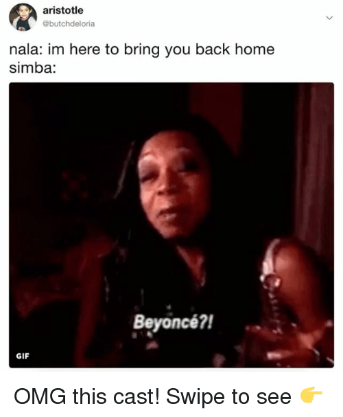 Beyonce, Gif, and Omg: aristotle  @butchdeloria  nala: im here to bring you back home  simba:  Beyoncé?  GIF OMG this cast! Swipe to see 👉
