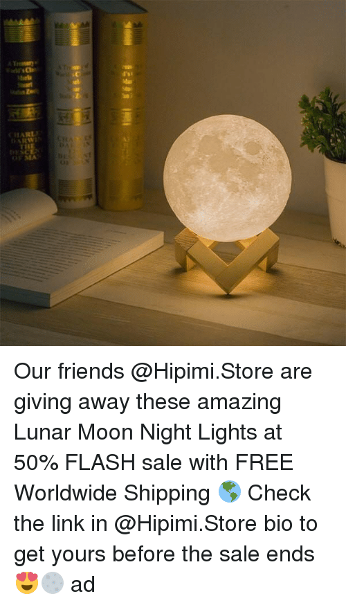 Friends, Memes, and Free: ARL  ARW  OFSEA  0 Our friends @Hipimi.Store are giving away these amazing Lunar Moon Night Lights at 50% FLASH sale with FREE Worldwide Shipping 🌎 Check the link in @Hipimi.Store bio to get yours before the sale ends 😍🌕 ad