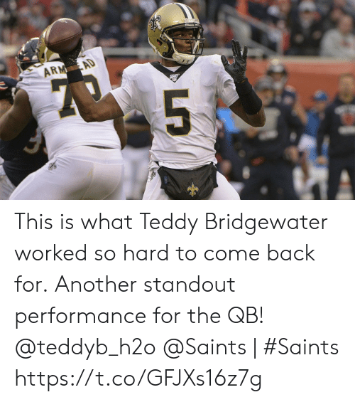 Memes, New Orleans Saints, and Back: ARM AD  1Ony  5 This is what Teddy Bridgewater worked so hard to come back for.  Another standout performance for the QB! @teddyb_h2o  @Saints | #Saints https://t.co/GFJXs16z7g
