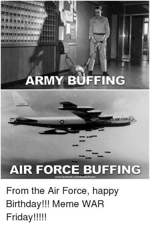 army buffing air force air force buffing www facebook com realairpower from the 21772135 25 best funny happy birthday meme memes