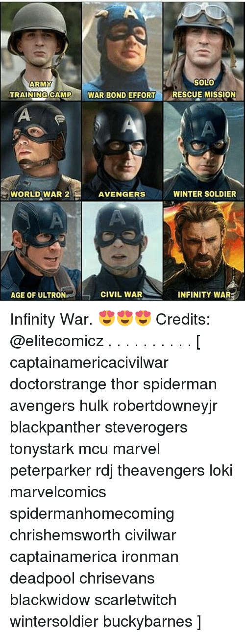 Memes, Winter, and Deadpool: ARMY  SOLO  TRAINING CAMP WAR BOND EFFORT RESCUE MISSION  WORLD WAR 2  AVENGERS  WINTER SOLDIER  AGE OF ULTRON  -CIVIL WAR  INFINITY WAR Infinity War. 😍😍😍 Credits: @elitecomicz . . . . . . . . . . [ captainamericacivilwar doctorstrange thor spiderman avengers hulk robertdowneyjr blackpanther steverogers tonystark mcu marvel peterparker rdj theavengers loki marvelcomics spidermanhomecoming chrishemsworth civilwar captainamerica ironman deadpool chrisevans blackwidow scarletwitch wintersoldier buckybarnes ]
