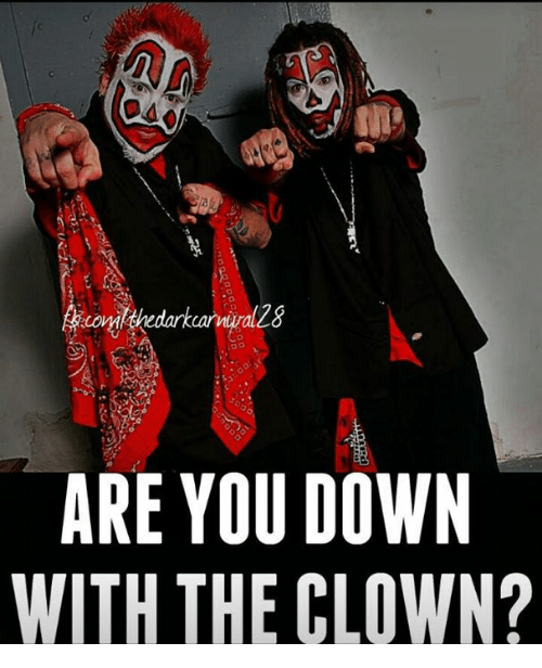 arn are you down with the clown 31163766 25 best down with the clown memes with memes, clowning memes, im